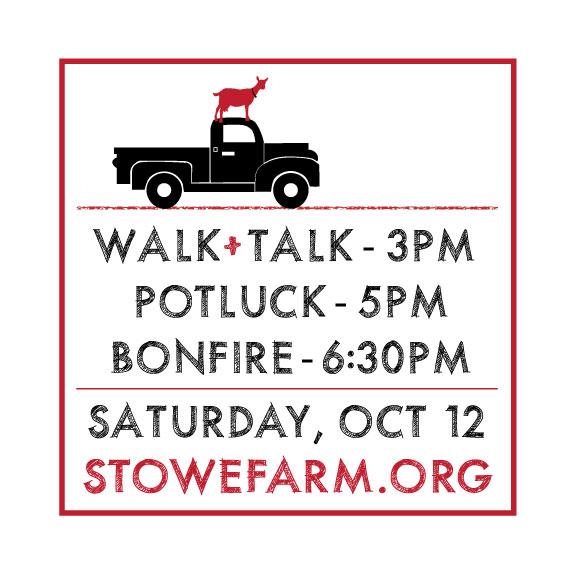 Walk&Talk Sat Oct 12, Stowe Farm Community Potluck, Bonfire
